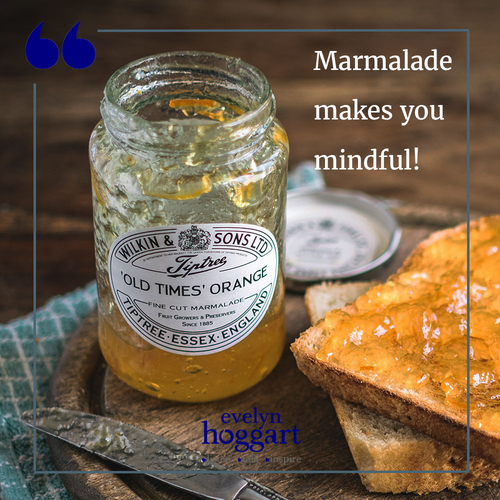 Marmalade makes you mindful!